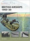British Airships 1905-30 (New Vanguard)