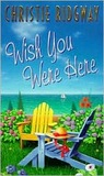 Wish You Were Here (Avon Light Contemporary Romances)