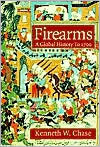 Firearms: A Global History to 1700