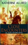 Close Encounters (Alien Affairs, #1)