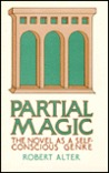 Partial Magic: The Novel as Self-Conscious Genre