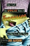 How I Left the Great State of Tennessee and Went on to Better Things