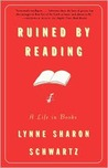 Ruined by Reading: A Life in Books