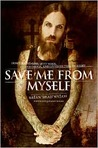 Save Me from Myself: How I Found God, Quit Korn, Kicked Speed, and Lived to Tell the Tale