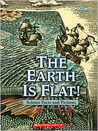 The Earth Is Flat!: Science Facts and Fictions (Shockwave--Science in Practice)