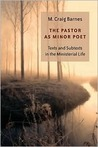 The Pastor As Minor Poet: Texts and Subtexts in the Ministerial Life