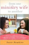 From One Ministry Wife to Another: Honest Conversations About Connections in Ministry