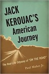 Jack Kerouac&#39;s American Journey: The Real-Life Odyssey of On the Road