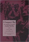 G Company's War: Two Personal Accounts of the Campaigns in Europe, 1944-1945