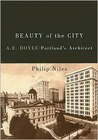 Beauty of the City: A.E. Doyle, Portland's Architect