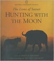 Hunting With the Moon: The Lions of Savuti