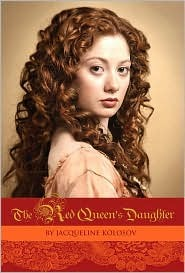 The Red Queen's Daughter (Hardcover) by Jacqueline Kolosov