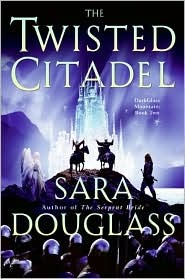 The Twisted Citadel (DarkGlass Mountain, #2) by Sara Douglass