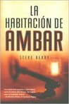 La Habitacion de Ambar = The Amber Room