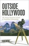 Outside Hollywood: The Young Christian's Guide to Vocational Filmmaking