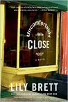 Uncomfortably Close: A Novel