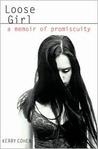 Loose Girl: A Memoir of Promiscuity