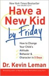 The 7-Day Turnaround: How to Change Your Child??'s Behavior in 10 Days or Less
