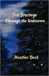 Ten Journeys Through the Unknown