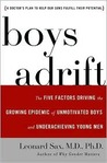 Boys Adrift: Five Factors Driving the Growing Epidemic of Unmotivated Boys and Underachieving Young Men