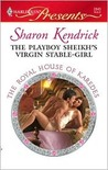 The Playboy Sheikh's Virgin Stable-Girl (The Royal House of Karedes, #2) (Harlequin Presents, #2843)