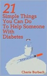 21 Simple Things You Can Do To Help Someone With Diabetes