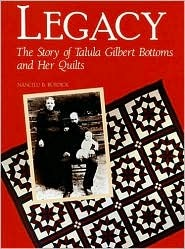 Legacy: The Story of Talula Gilbert Bottoms and Her Quilts (Needlework & Quilting)