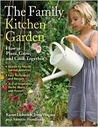 The Family Kitchen Garden: How to Plant, Grow & Cook Together