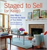 Staged to Sell (or Keep): Easy Ways to Improve the Value of Your Home (Interior Design)