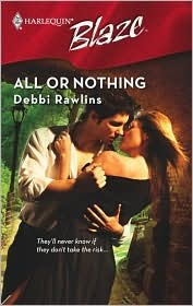 All Or Nothing (Harlequin Blaze #417)