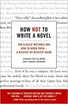 How Not to Write a Novel: 200 Classic Mistakes and How to Avoid Them: A Misstep-by-Misstep Guide