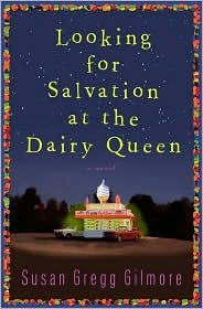 Looking for Salvation at the Dairy Queen by Susan Gregg Gilmore