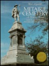 Metairie Cemetary: An Historic Memoir