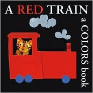 A Red Train: A Colors Book