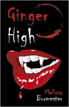 Ginger High (Paperback) by Melissa Burmester