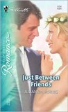 Just Between Friends (Silhouette Romance)