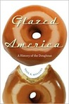 Glazed America: A Social History of the Doughnut