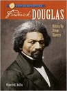 Sterling Biographies: Frederick Douglass: Rising Up from Slavery (Sterling Biographies)