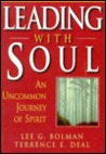 Leading With Soul: An Uncommon Journey of Spirit (Jossey-Bass Management)