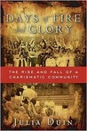 Days of Fire and Glory:The Rise and Fall of a Charismatic Community