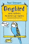Dogbird: And Other Mixed-Up Tales