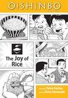 Oishinbo, Volume 6 - The Joy of Rice