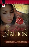 To Love A Stallion (Kimani Romance)
