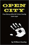Open City: True Story of the KC Crime Family 1900-1950