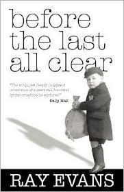 Before the Last All Clear: Memories of a Man Still Haunted by the Cruelties He Endured