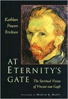 At Eternity's Gate: The Spiritual Vision of Vincent Van Gogh