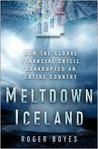 Meltdown Iceland: Lessons on the World Financial Crisis from a Small Bankrupt Island