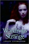 Wondrous Strange (Wondrous Strange, #1)