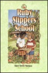 Ruby Slippers School Series