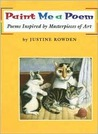 Paint Me a Poem: Poems Inspired by Masterpieces of Art